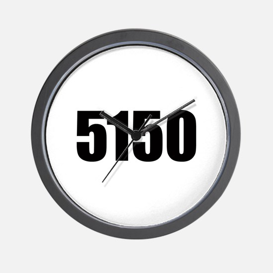 5150 - Danger to Self and Oth Wall Clock