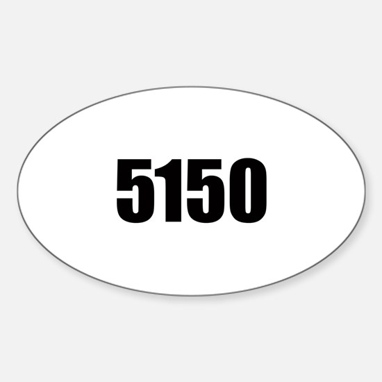 5150 - Danger to Self and Oth Oval Decal