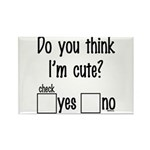 do you think i'm cute? Rectangle Magnet (10 pack)