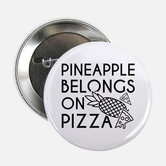 "Pineapple Pizza 2.25"" Button"