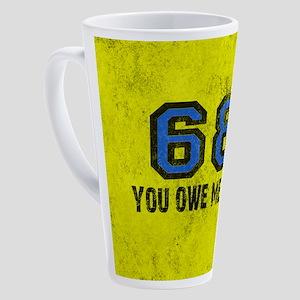 You Owe Me One Blue Sixty Eight 17 oz Latte Mug