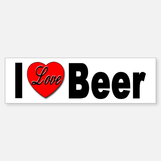 I Love Beer for Beer Drinkers Bumper Bumper Bumper Sticker