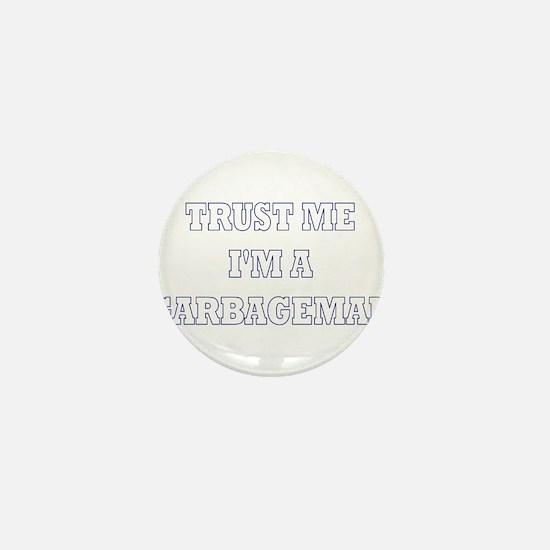 Trust Me I'm a Garbageman Mini Button