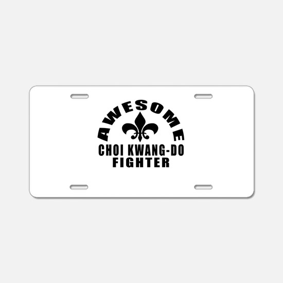 Awesome Choi Kwang Do Fight Aluminum License Plate