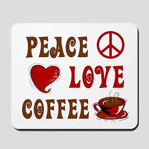 Peace Love Coffee 1 Mousepad