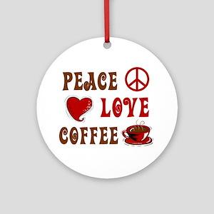 Peace Love Coffee 1 Ornament (Round)