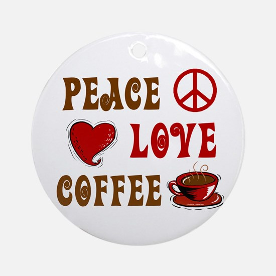 Peace Love Coffee 1 Ornament (Round)