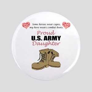 "Proud US Army Daughter 3.5"" Button"