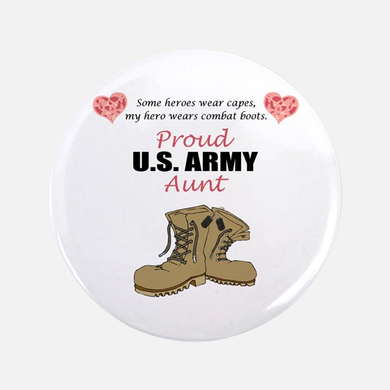 """Proud US Army Aunt 3.5"""" Button"""