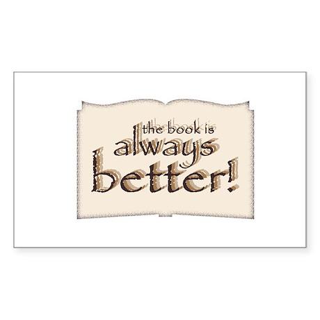 Book is Better Rectangle Sticker