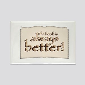 Book is Better Rectangle Magnet