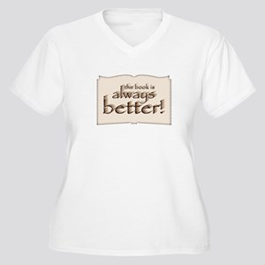 Book is Better Women's Plus Size V-Neck T-Shirt