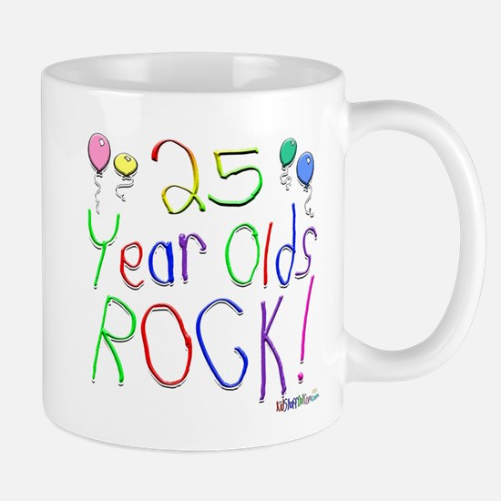 25 Year Olds Rock ! Mug
