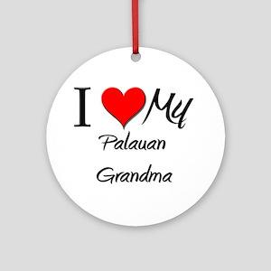 I Heart My Palauan Grandma Ornament (Round)