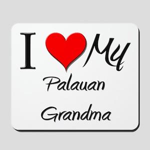 I Heart My Palauan Grandma Mousepad