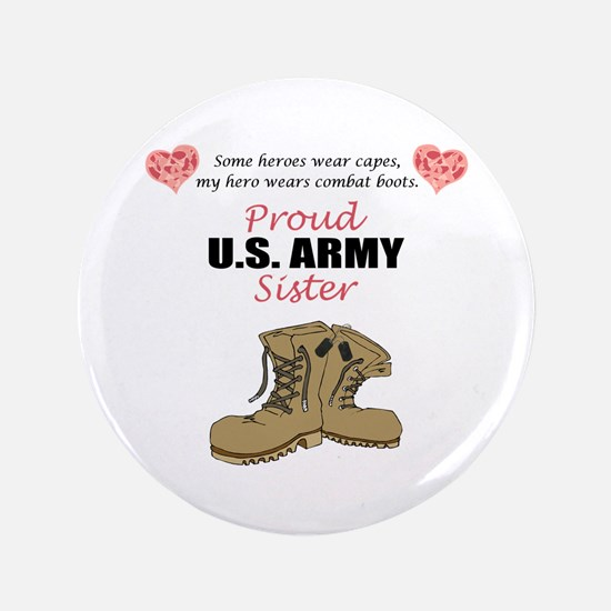 """Proud US Army Sister 3.5"""" Button"""