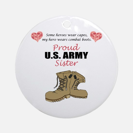 Proud US Army Sister Ornament (Round)