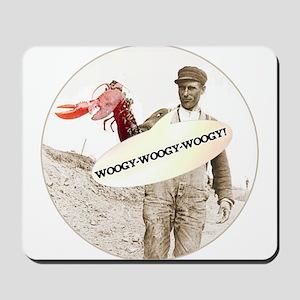 Woogy woogy woogy Lobster humor gifts Mousepad