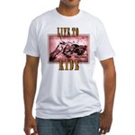 LIVE to RIDE Fitted T-Shirt