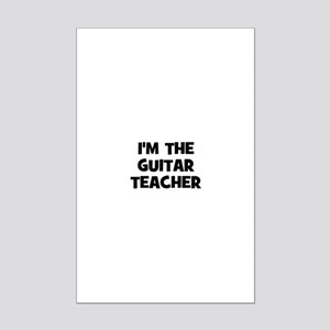I'm the guitar teacher Mini Poster Print