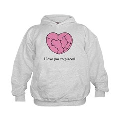 I Love You To Pieces Hoodie