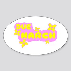 DUE IN MARCH Oval Sticker