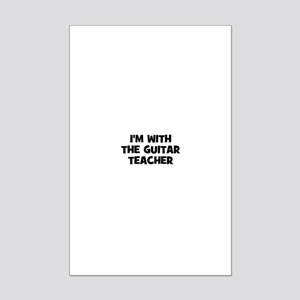 I'm with the guitar teacher Mini Poster Print