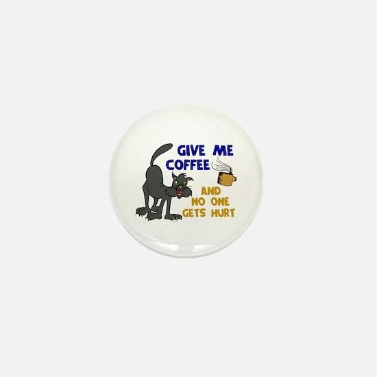 Give Me Coffee 1 Mini Button