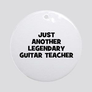 just another legendary guitar Ornament (Round)