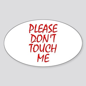 Please Don't Touch Me Sticker (Oval)