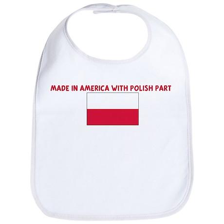 MADE IN AMERICA WITH POLISH P Bib