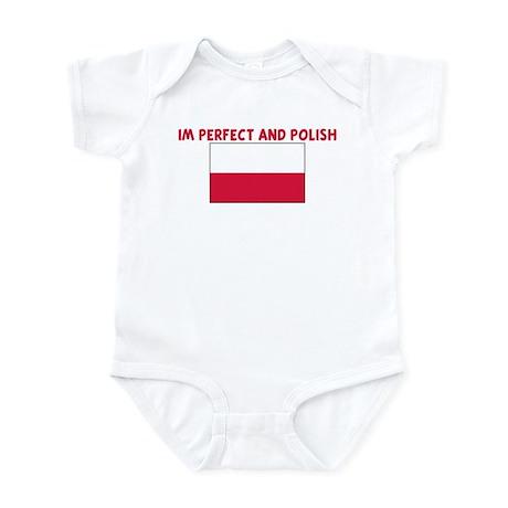 IM PERFECT AND POLISH Infant Bodysuit