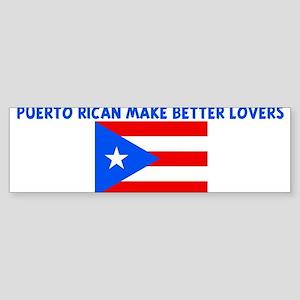 PUERTO RICAN MAKE BETTER LOVE Bumper Sticker