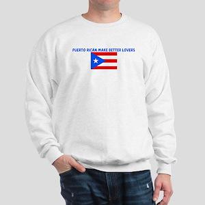 PUERTO RICAN MAKE BETTER LOVE Sweatshirt