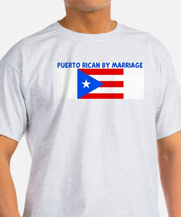 PUERTO RICAN BY MARRIAGE T-Shirt