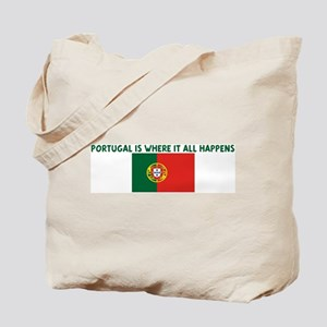 PORTUGAL IS WHERE IT ALL HAPP Tote Bag