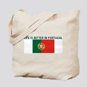LIFE IS BETTER IN PORTUGAL Tote Bag