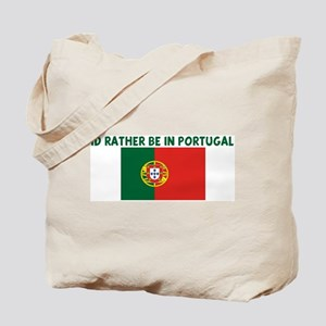 ID RATHER BE IN PORTUGAL Tote Bag