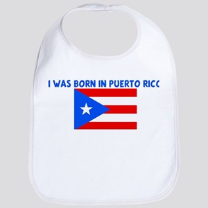I WAS BORN IN PUERTO RICO Bib