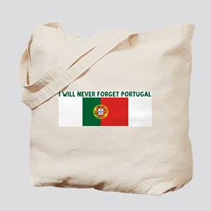 I WILL NEVER FORGET PORTUGAL Tote Bag
