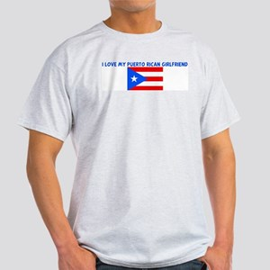 I LOVE MY PUERTO RICAN GIRLFR Light T-Shirt