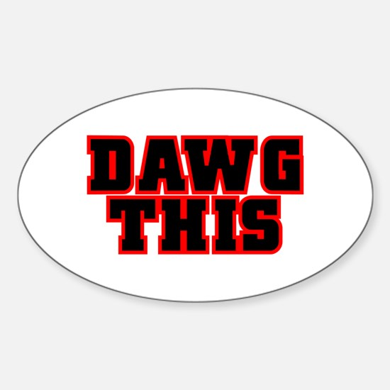 Original DAWG THIS! Oval Decal
