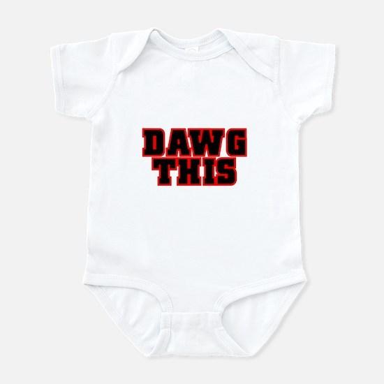 Original DAWG THIS! Infant Bodysuit