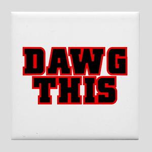 Original DAWG THIS! Tile Coaster