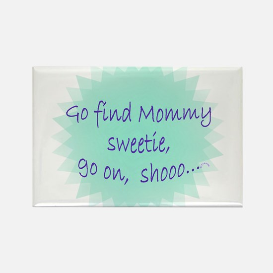 Go find mommy button s Magnets
