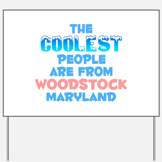 Coolest: Woodstock, MD Yard Sign