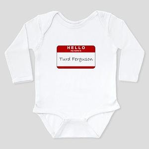 Turd Ferguson Infant Creeper Body Suit