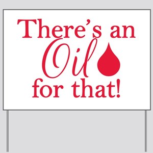 Oil for that red Yard Sign