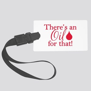Oil for that red Large Luggage Tag