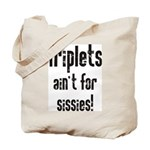 Triplets Ain't For Sissies - Tote Bag